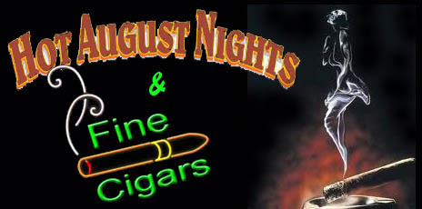 Hot August Nights w/Fine Cigars & Accessories